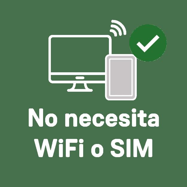 no necesita WiFi o SIM